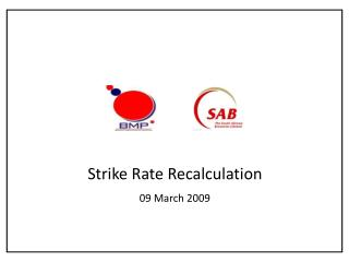 Strike Rate Recalculation 09 March 2009