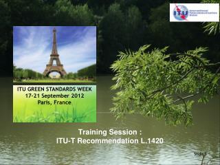 Training Session :  ITU-T Recommendation L.1420