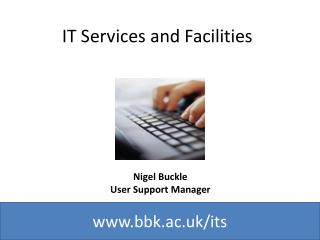 IT Services and Facilities