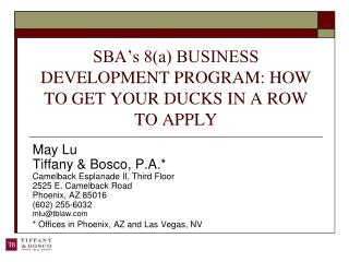SBA's 8(a) BUSINESS DEVELOPMENT PROGRAM: HOW TO GET YOUR DUCKS IN A ROW TO APPLY