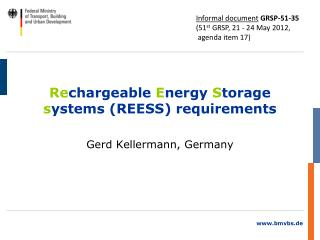 Re chargeable  E nergy  S torage  s ystem s (REESS)  requirements