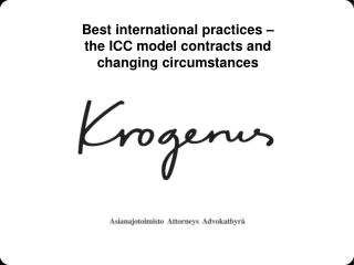 Best international practices –  the ICC model contracts and  changing circumstances