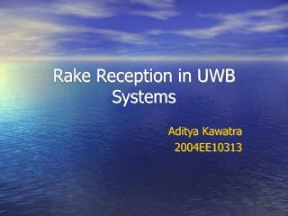 Rake Reception in UWB Systems