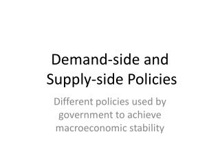 Demand-side and  Supply-side Policies