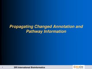 Propagating Changed Annotation and Pathway Information
