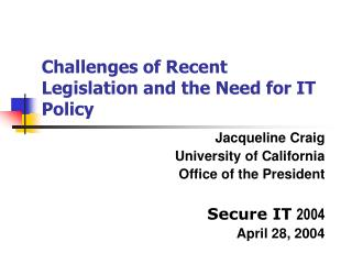 Challenges of Recent Legislation and the Need for IT Policy