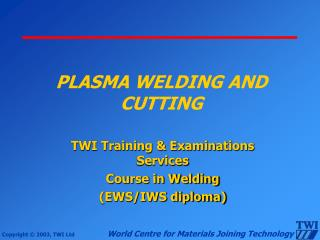 PLASMA WELDING AND CUTTING