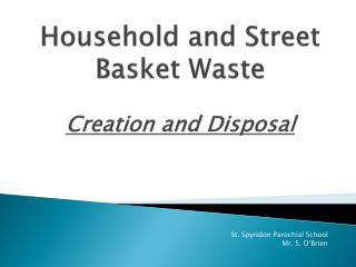 Household and Street Basket Waste Creation and Disposal