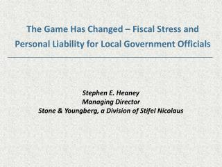 Stephen E. Heaney Managing Director Stone & Youngberg, a Division of Stifel Nicolaus