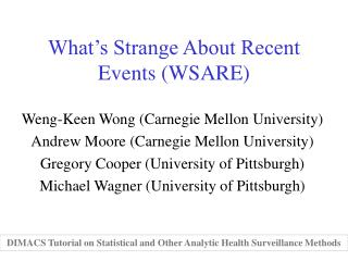 What's Strange About Recent Events (WSARE)