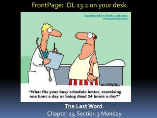 FrontPage :   OL 13.2 on your desk.
