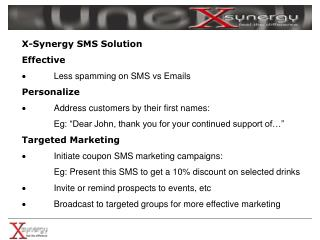 X-Synergy SMS Solution Effective · Less spamming on SMS vs Emails Personalize