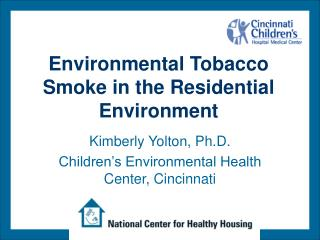 Environmental Tobacco Smoke in the Residential Environment