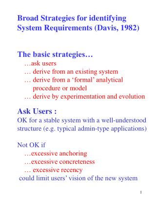 Broad Strategies for identifying  System Requirements (Davis, 1982)
