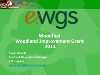 Woodfuel  Woodland Improvement Grant  2011