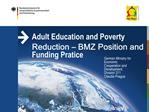 Adult Education and Poverty Reduction   BMZ Position and Funding Pratice