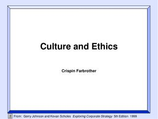 Culture and Ethics  Crispin Farbrother