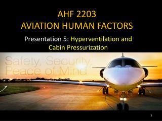 AHF 2203 AVIATION HUMAN FACTORS