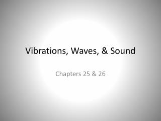 Vibrations, Waves, & Sound