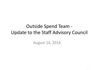 Outside Spend Team  - Update to the Staff Advisory Council