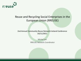 Reuse and Recycling Social Enterprises in the European Union (RREUSE)