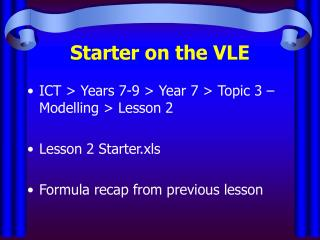 Starter on the VLE
