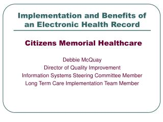 Implementation and Benefits of an Electronic Health Record