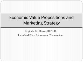 Economic Value Propositions and Marketing Strategy