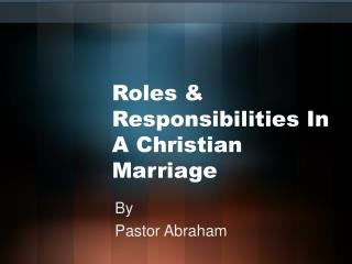 Roles & Responsibilities In A Christian Marriage