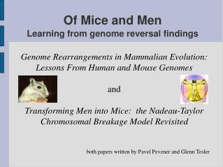 Of Mice and Men Learning from genome reversal findings