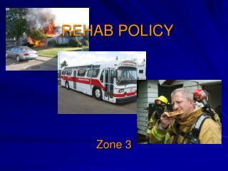 REHAB POLICY