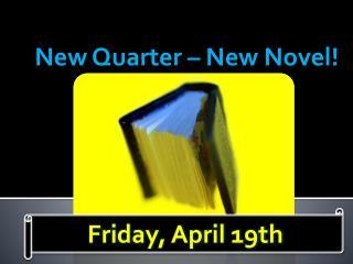 New Quarter – New Novel!
