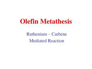 Olefin Metathesis