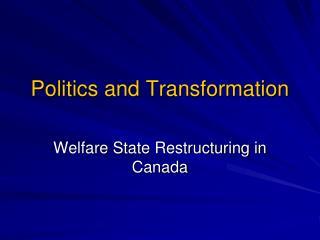 Politics and Transformation