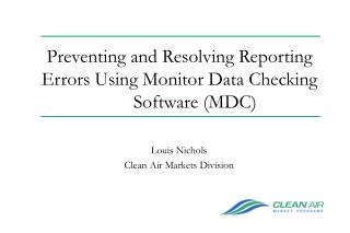 Preventing and Resolving Reporting Errors Using Monitor Data Checking Software (MDC)