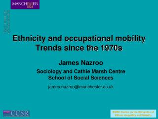 Ethnicity and occupational mobility Trends since the 1970s