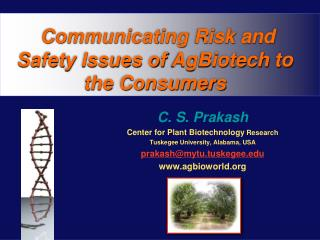 Communicating Risk and Safety Issues of  AgBiotech  to the Consumers