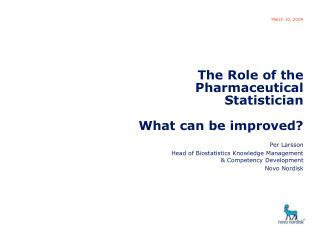 The Role of the Pharmaceutical Statistician  What can be improved