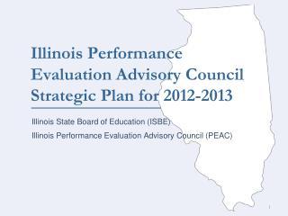 Illinois Performance Evaluation Advisory Council Strategic Plan for 2012-2013