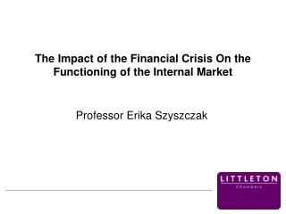 The Impact of the Financial Crisis On the Functioning of the Internal Market