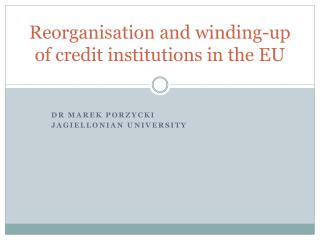 Reorganisation and winding-up of credit institutions in the EU