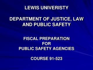 LEWIS UNIVERISTY DEPARTMENT OF JUSTICE, LAW AND PUBLIC SAFETY