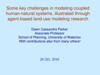 Dawn Cassandra Parker Associate Professor School of Planning, University of Waterloo