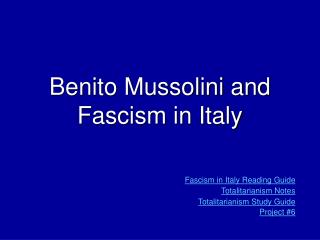 Benito Mussolini and Fascism in Italy