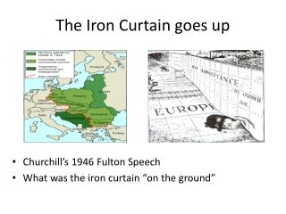 The Iron Curtain goes up