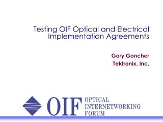Testing OIF Optical and Electrical Implementation Agreements