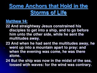 Some Anchors that Hold in the Storms of Life