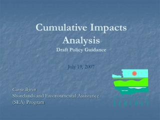 Cumulative Impacts Analysis Draft Policy Guidance July 19, 2007