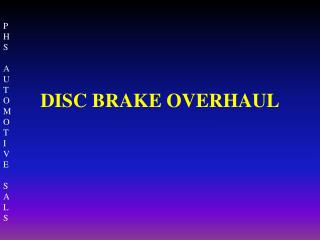 DISC BRAKE OVERHAUL