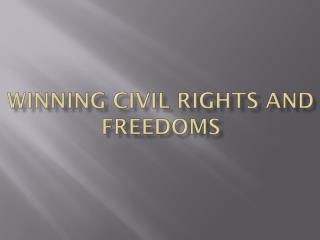 Winning  civil  rights  and  freedoms